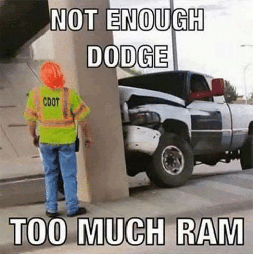 Click image for larger version.  Name:not-enough-dodge-cdot-too-much-ram-4723835.png Views:142 Size:146.1 KB ID:636674
